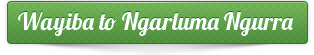 Wayiba to Ngarluma Ngurra