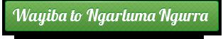 Wayiba to Ngarluma Ngurra